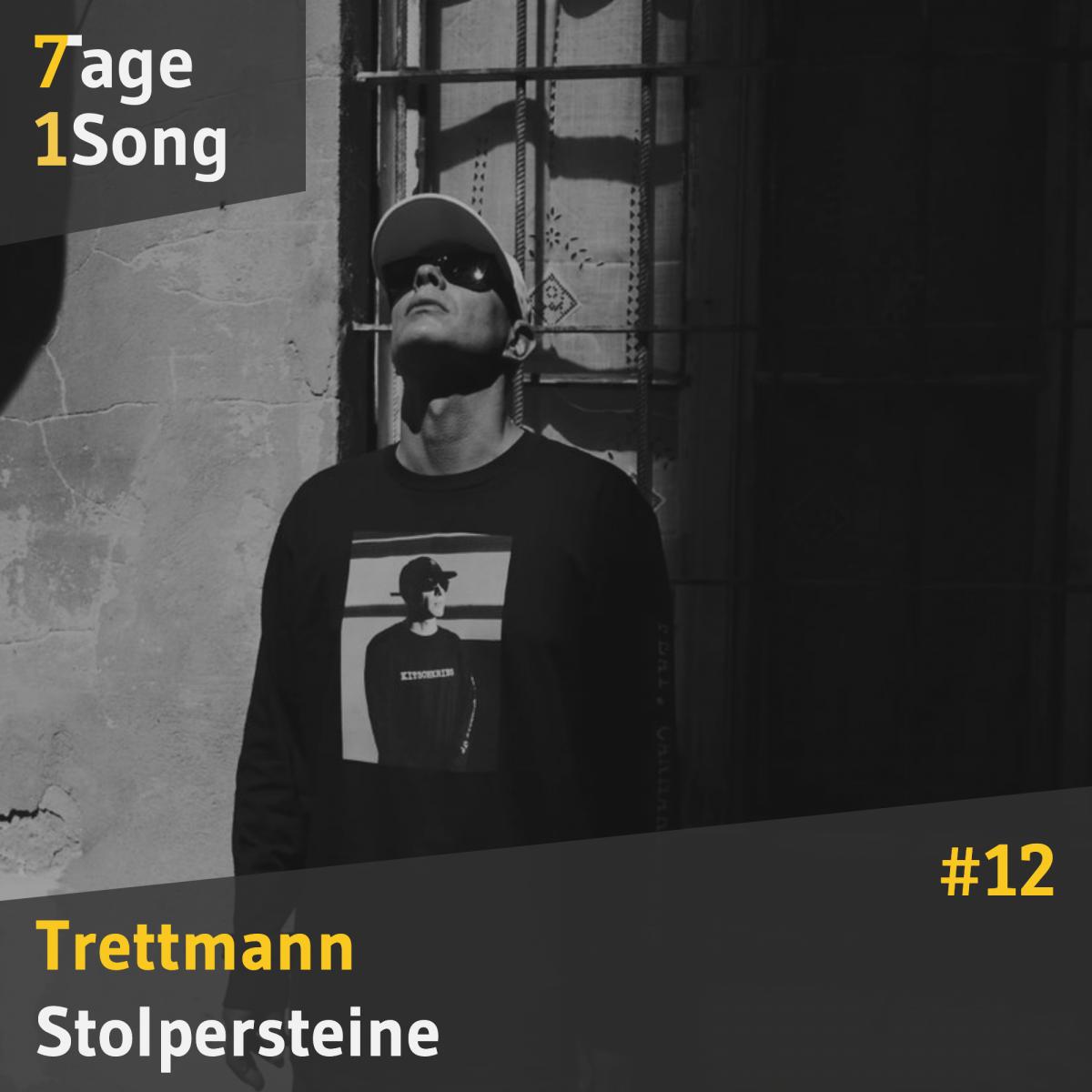Podcast 7 Tage 1 Song: Stolpersteine – Trettmann